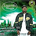 Louieville Slugga Welcome To Louieville (Parental Advisory)