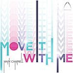 Mark Campbell Move It With Me (3-Track Maxi-Single)