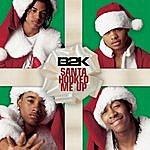 B2K Santa Hooked Me Up
