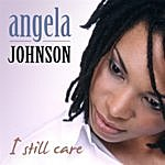Angela Johnson I Still Care