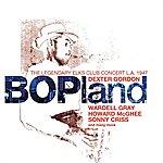 Dexter Gordon Bopland: The Legendary Elks Club Concert, L.A. 1947