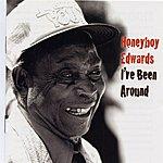 Honey Boy Edwards I've Been Around