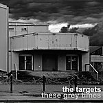 Targets These Grey Times