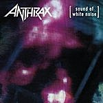 Anthrax Sound Of White Noise - Expanded Edition