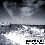 The Detours For Your Love (Remastered)
