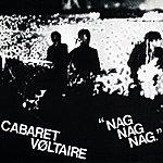 Cabaret Voltaire Nag Nag Nag (9-Track Maxi-Single)