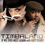 Timbaland If We Ever Meet Again (Featuring Katy Perry) (Uk Version)