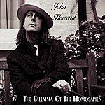 John Howard The Dilemma Of The Homosapien
