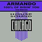 Armando 100 % Of Disin U - Remixes