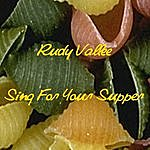 Rudy Vallee Sing For Your Supper