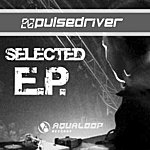 Pulsedriver Selected Ep