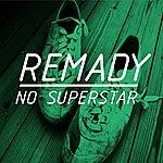 Remady No Superstar (8-Track Maxi-Single)
