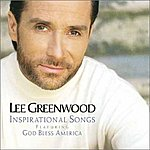 Lee Greenwood Inspirational Songs featuring God Bless The USA (Re-Recorded In Stereo)
