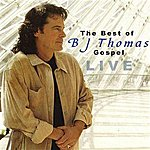 B.J. Thomas The Best Of BJ Thomas Gospel Live