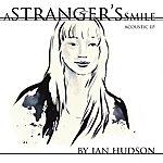 Ian Hudson A Stranger's Smile: Acoustic EP