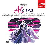 Richard Hickox Handel: Alcina Alcina - Opera In Three Acts Hwv34 (Libretto After An Episode From 'Orlando Furioso' By Ludovico Ariosto)(Performing Edition By Clifford Bartlett)(2006 Digital Remaster)