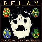 Delay An Altered State Of Consciousness