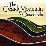 The Ozark Mountain Daredevils The Ozark Mountain Daredevils