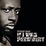 Wyclef Jean If I Was President (Single)
