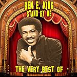 Ben E. King Stand By Me - The Very Best Of (Re-Recorded / Remastered Versions)