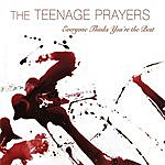 The Teenage Prayers Everyone Thinks You're The Best