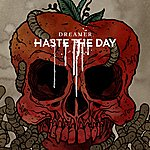 Haste The Day Dreamer (Digital Exclusive)