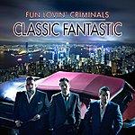 Fun Lovin' Criminals Classic Fantastic