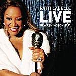 Patti LaBelle Patti Labelle Live In Washington, D.C.
