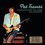 Pat Travers Stick With What You Know - Live In Europe