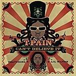T-Pain Can't Believe It (Single)(Featuring Lil Wayne)