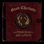 """Good Charlotte The Chronicles Of Life And Death (""""Life"""" Version)"""