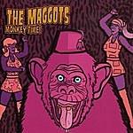 The Maggots Monkey Time