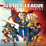 James L. Venable Justice League: Crisis On Two Earths - Soundtrack To The Animated Original Movie