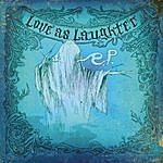 Love As Laughter Holy Ep