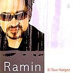 Ramin Be Tow Hargez