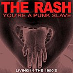 Rash You're A Punk Slave - Living In The 1990's - EP