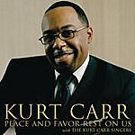 Kurt Carr & The Kurt Carr Singers Peace And Favor Rest On Us (Single)