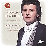 Jerry Hadley The World Is Beautiful: Viennese Operetta Arias