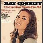 Ray Conniff & The Ray Conniff Singers I Love How You Love Me