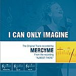 MercyMe I Can Only Imagine - The Original Accompaniment Track As Performed By Mercyme