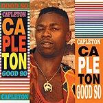 Capleton Good So