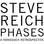 Steve Reich Phases