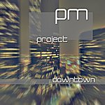 P.M. Project Downtown (3-Track Maxi-Single)