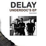 Delay Underdoc's Ep