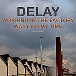 Delay Working In The Factory Ep