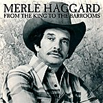 Merle Haggard From The King To The Barrooms, The Ultimate Collection