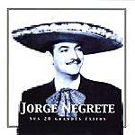 Jorge Negrete Jorge Negrete Sus 20 Grandes Éxitos (The Best Of Jorge Negrete)