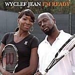 Wyclef Jean I'm Ready (Single)