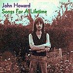 John Howard Songs For A Lifetime