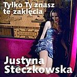 Justyna Steczkowska Tylko Ty Znasz Te Zaklecia (Single)